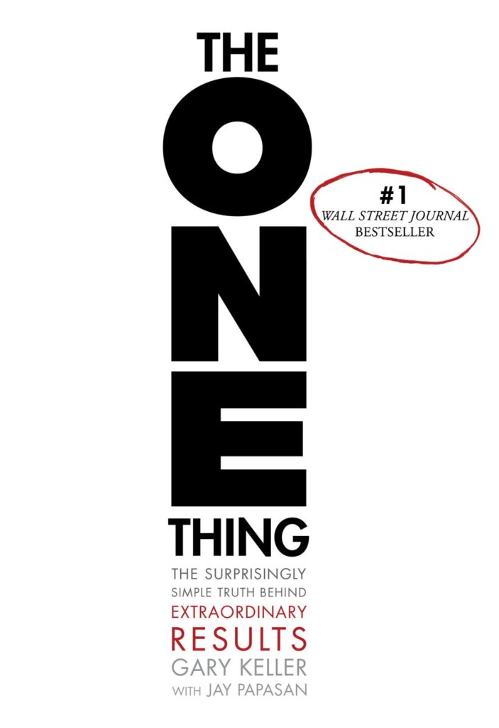 The ONE Thing: The Surprisingly Simple Truth Behind Extraordinary Results Book by Gary Keller