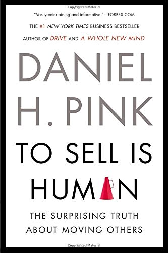 To Sell is Human Book by Daniel Pink
