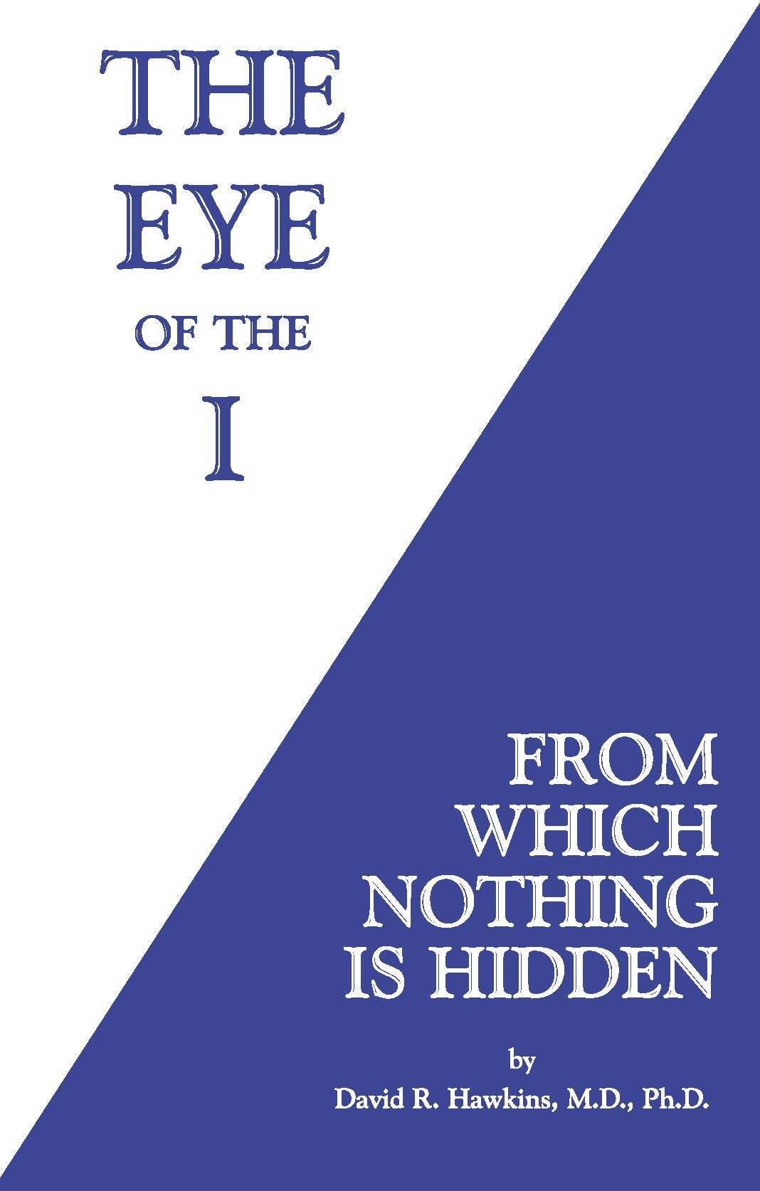 The Eye of the I by David Hawkins Book Cover