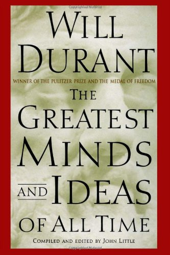 The Greatest Minds and Ideas of All Time BOOK by Will Durant