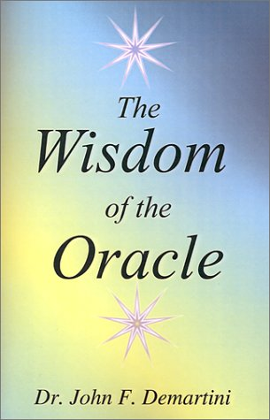 The Wisdom of The Oracle Book by Dr John Demartini