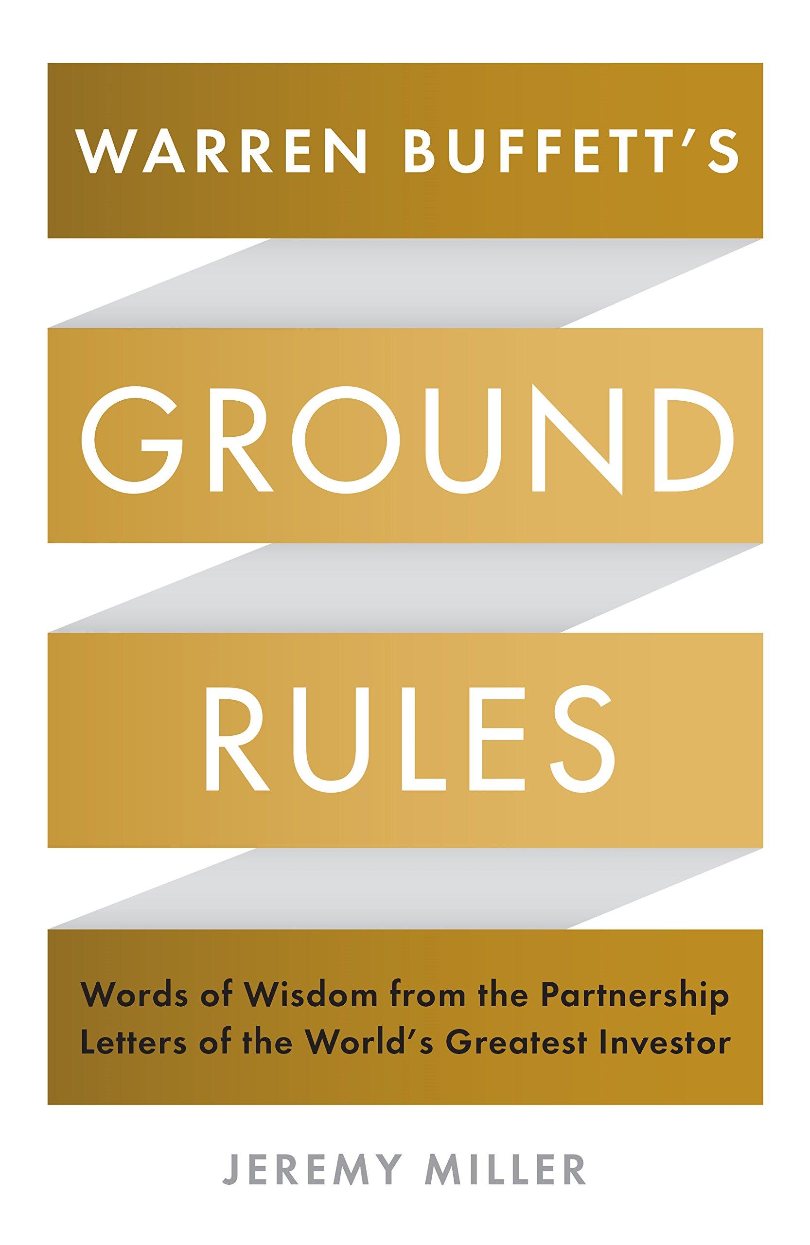 Warren Buffett's Ground Rules by Jeremy Miller